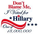 Dont-blame-me-i-voted-for-hillary